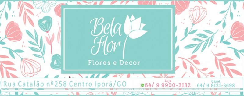 BELA FLOR - FLORES E DECOR